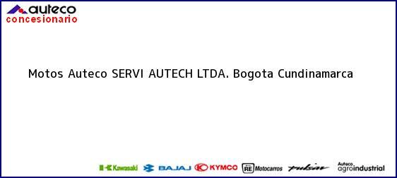 Teléfono, Dirección y otros datos de contacto para Motos Auteco SERVI AUTECH LTDA., Bogota, Cundinamarca, Colombia
