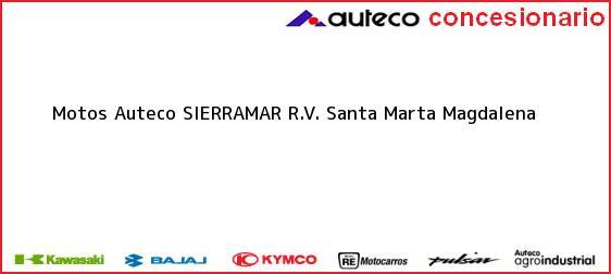 Teléfono, Dirección y otros datos de contacto para Motos Auteco SIERRAMAR R.V., Santa Marta, Magdalena, Colombia