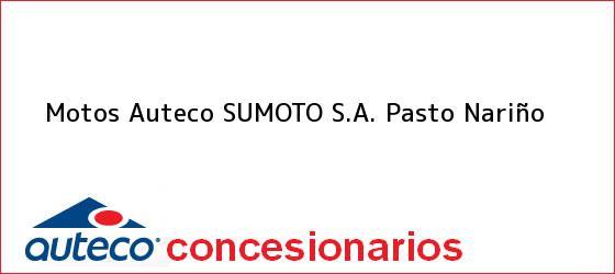 Teléfono, Dirección y otros datos de contacto para Motos Auteco SUMOTO S.A., Pasto, Nariño, Colombia