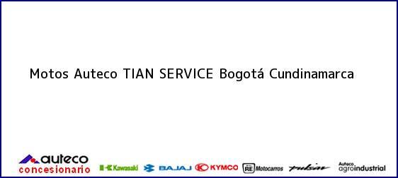 Teléfono, Dirección y otros datos de contacto para Motos Auteco TIAN SERVICE, Bogotá, Cundinamarca, Colombia