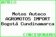 Motos Auteco AGROMOTOS IMPORT Bogotá Cundinamarca