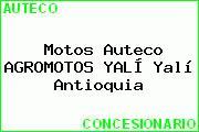 Motos Auteco AGROMOTOS YALÍ Yalí Antioquia