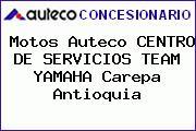 Motos Auteco CENTRO DE SERVICIOS TEAM YAMAHA Carepa Antioquia