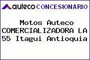 Motos Auteco COMERCIALIZADORA LA 55 Itagui Antioquia