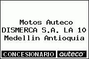 Motos Auteco DISMERCA S.A. LA 10 Medellin Antioquia