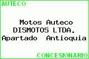 Motos Auteco DISMOTOS LTDA. Apartado  Antioquia