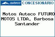 Motos Auteco FUTURO MOTOS LTDA. Barbosa Santander