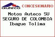 Motos Auteco SU SEGURO DE COLOMBIA Ibague Tolima