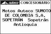 Motos Auteco SUMOTO DE COLOMBIA S.A. SOPETRÁN  Sopetrán Antioquia