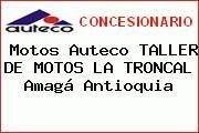 Motos Auteco TALLER DE MOTOS LA TRONCAL Amagá Antioquia