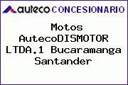 Motos AutecoDISMOTOR LTDA.1 Bucaramanga Santander