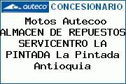 Motos Autecoo ALMACEN DE REPUESTOS SERVICENTRO LA PINTADA La Pintada Antioquia