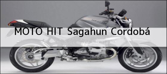 Teléfono, Dirección y otros datos de contacto para MOTO HIT, sagahun, cordobá, colombia