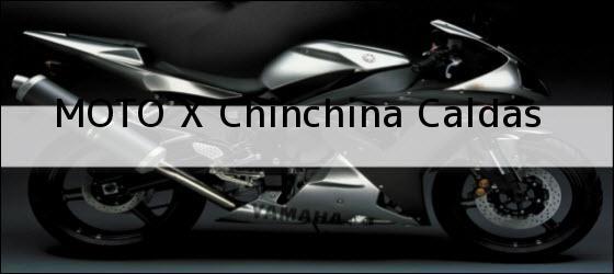 Teléfono, Dirección y otros datos de contacto para Moto X , Chinchina, Caldas, Colombia