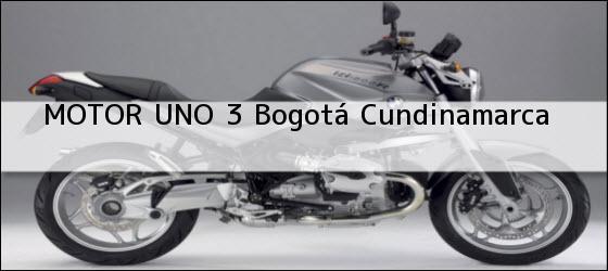 Teléfono, Dirección y otros datos de contacto para MOTOR UNO 3, Bogotá, Cundinamarca, Colombia