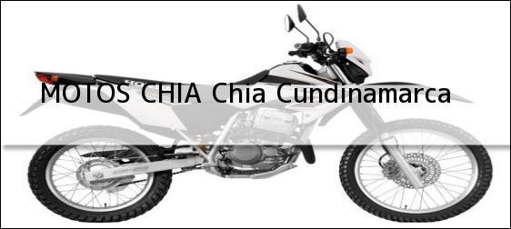 Teléfono, Dirección y otros datos de contacto para MOTOS CHIA, chia, cundinamarca, colombia