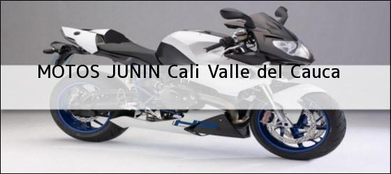 Teléfono, Dirección y otros datos de contacto para MOTOS JUNIN, Cali, Valle del Cauca, Colombia