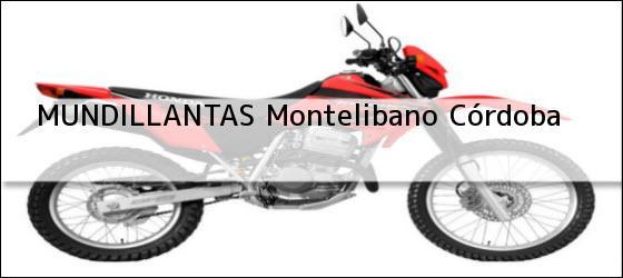 Teléfono, Dirección y otros datos de contacto para MUNDILLANTAS, Montelibano, Córdoba, Colombia