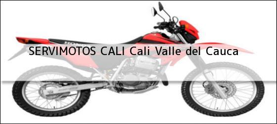 Teléfono, Dirección y otros datos de contacto para SERVIMOTOS CALI, Cali, Valle del Cauca, Colombia