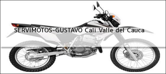 Teléfono, Dirección y otros datos de contacto para SERVIMOTOS-GUSTAVO, Cali, Valle del Cauca, Colombia