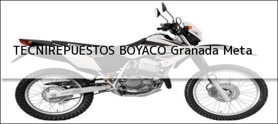 Teléfono, Dirección y otros datos de contacto para TECNIREPUESTOS BOYACO, granada, meta, colombia