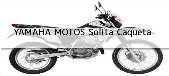 Teléfono, Dirección y otros datos de contacto para YAMAHA MOTOS, Solita, Caqueta, Colombia