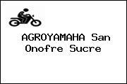 AGROYAMAHA San Onofre Sucre