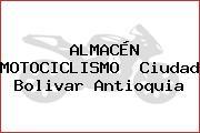 ALMACÉN MOTOCICLISMO  Ciudad Bolivar Antioquia