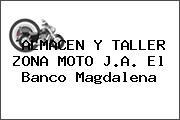 ALMACEN Y TALLER ZONA MOTO J.A. El Banco Magdalena