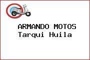 ARMANDO MOTOS Tarqui Huila