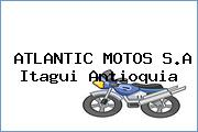 ATLANTIC MOTOS S.A Itagui Antioquia