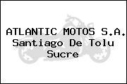 ATLANTIC MOTOS S.A. Santiago De Tolu Sucre