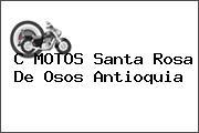 C MOTOS Santa Rosa De Osos Antioquia