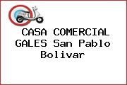 CASA COMERCIAL GALES San Pablo Bolivar