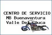 CENTRO DE SERVICIO MB Buenaventura Valle Del Cauca