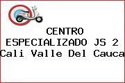 CENTRO ESPECIALIZADO JS 2 Cali Valle Del Cauca
