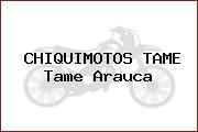 CHIQUIMOTOS TAME Tame Arauca