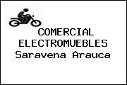 COMERCIAL ELECTROMUEBLES Saravena Arauca