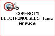 COMERCIAL ELECTROMUEBLES Tame Arauca