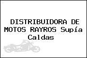DISTRIBUIDORA DE MOTOS RAYROS Supía Caldas