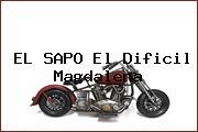 EL SAPO El Dificil Magdalena