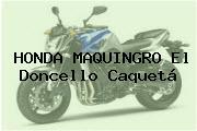 HONDA MAQUINGRO El Doncello Caquetá