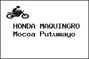 HONDA MAQUINGRO Mocoa Putumayo