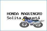 HONDA MAQUINGRO Solita Caquetá