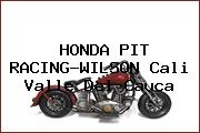 HONDA PIT RACING-WILSON Cali Valle Del Cauca
