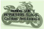 HONDA SUR Y REPUESTOS S.A.S. Caldas Antioquia