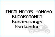 INCOLMOTOS YAMAHA BUCARAMANGA Bucaramanga Santander