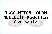 INCOLMOTOS YAMAHA MEDELLÍN Medellin Antioquia