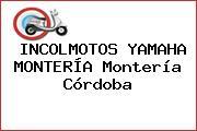 INCOLMOTOS YAMAHA MONTERÍA Montería Córdoba