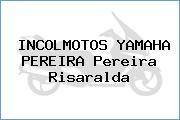 INCOLMOTOS YAMAHA PEREIRA Pereira Risaralda